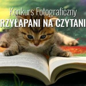 """""""Przyłapani na czytaniu"""" – konkurs fotograficzny"""