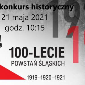 Szkolny Konkurs Historyczny w 100. rocznicę rozpoczęcia walk o Górę św. Anny